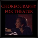 4 CHOREOGRAPHY FOR THEATER